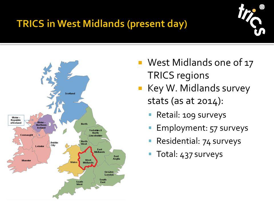  West Midlands one of 17 TRICS regions  Key W.