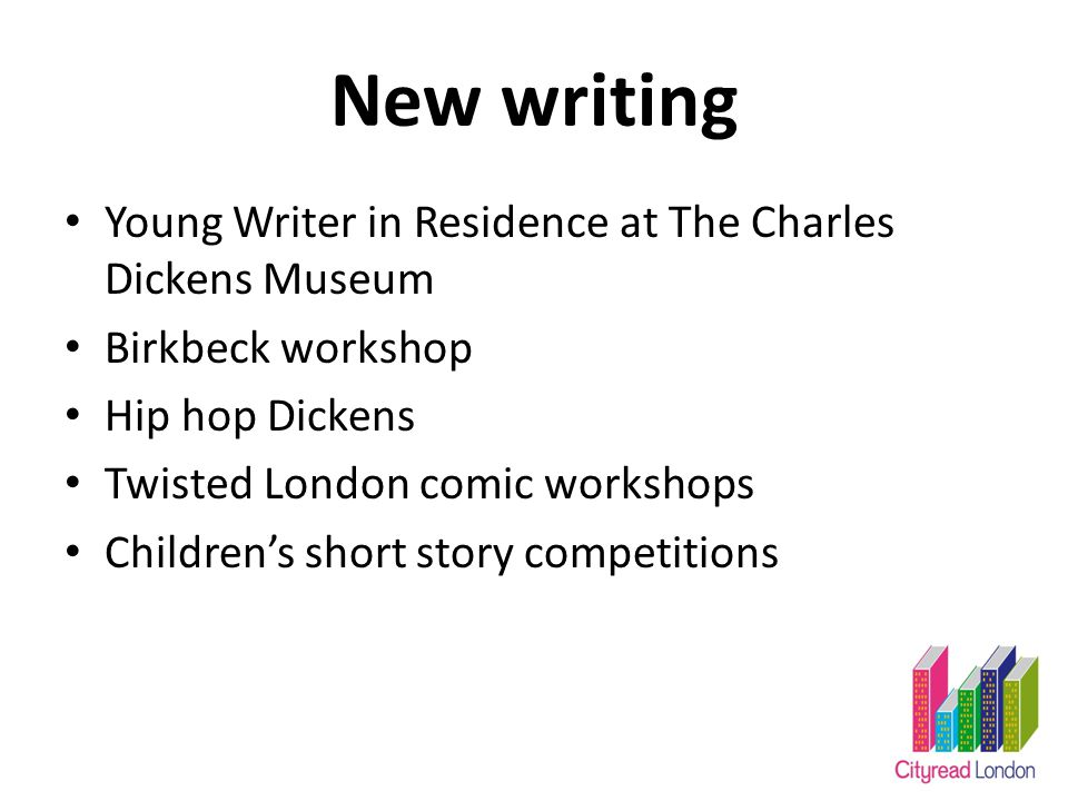New writing Young Writer in Residence at The Charles Dickens Museum Birkbeck workshop Hip hop Dickens Twisted London comic workshops Children's short story competitions