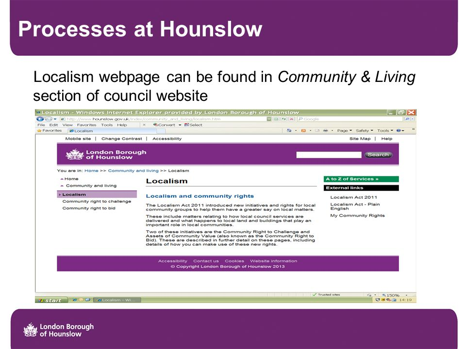 Processes at Hounslow Localism webpage can be found in Community & Living section of council website