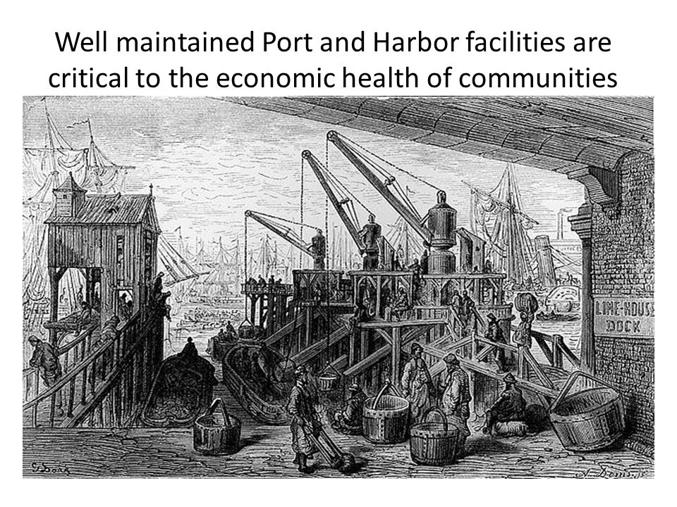 Well maintained Port and Harbor facilities are critical to the economic health of communities
