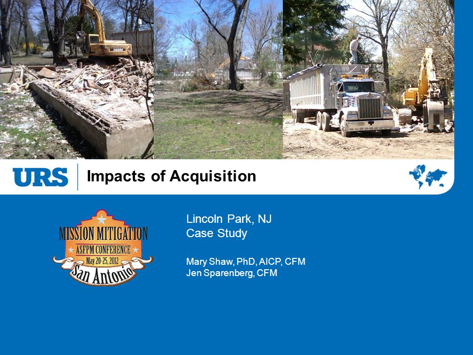 Impacts of Acquisition Lincoln Park, NJ Case Study Mary Shaw, PhD, AICP, CFM Jen Sparenberg, CFM