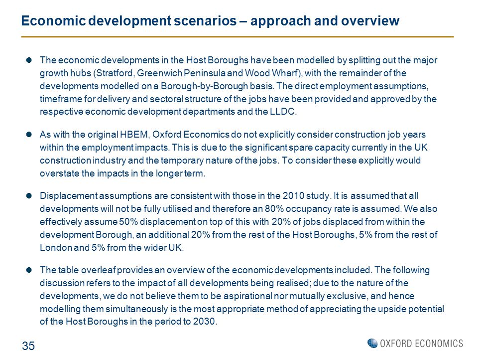 Economic development scenarios – approach and overview The economic developments in the Host Boroughs have been modelled by splitting out the major gr