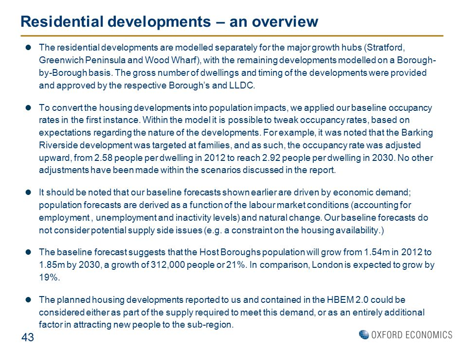 Residential developments – an overview The residential developments are modelled separately for the major growth hubs (Stratford, Greenwich Peninsula