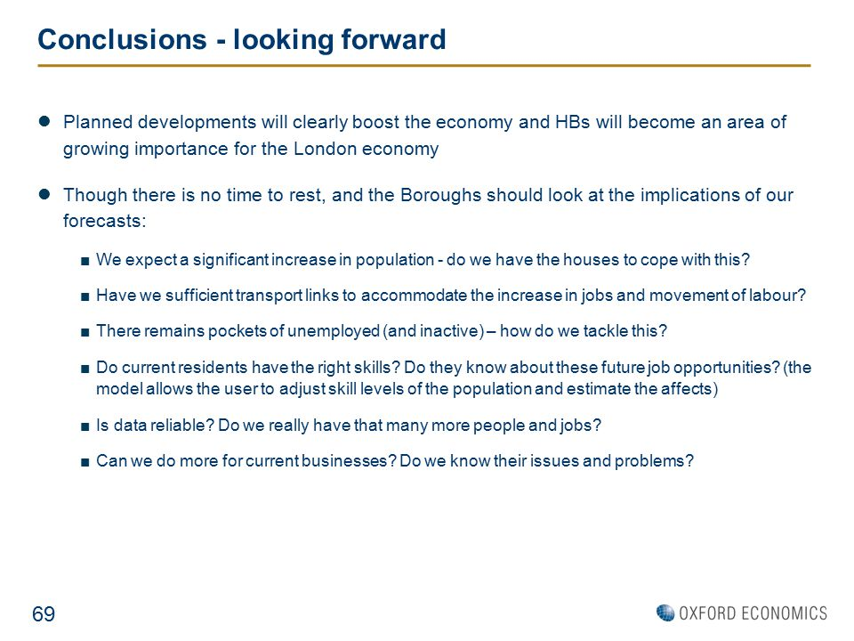 Conclusions - looking forward Planned developments will clearly boost the economy and HBs will become an area of growing importance for the London eco