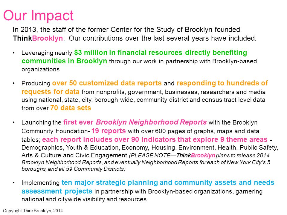 Hosting over 100,000 visits to the first and only comprehensive online Brooklyn Organization Directory, a one-of-a-kind resource for residents, Brooklyn nonprofits, funders, elected officials, media, etc.