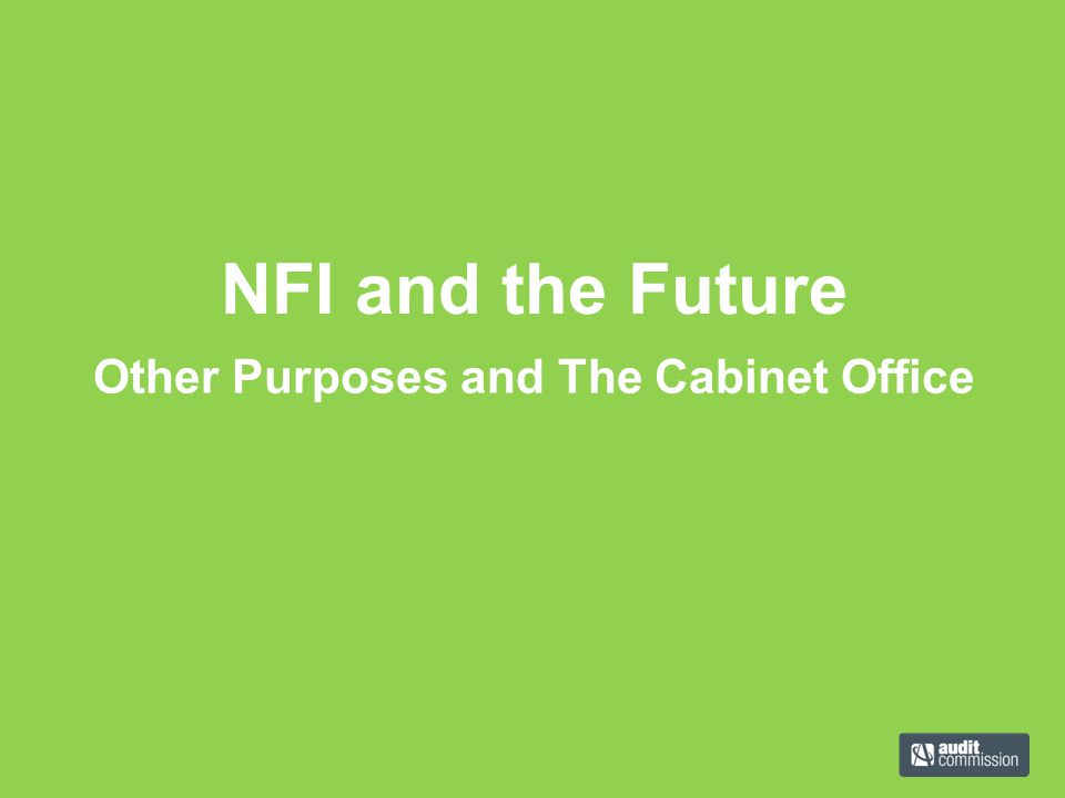 Other Purposes and The Cabinet Office NFI and the Future