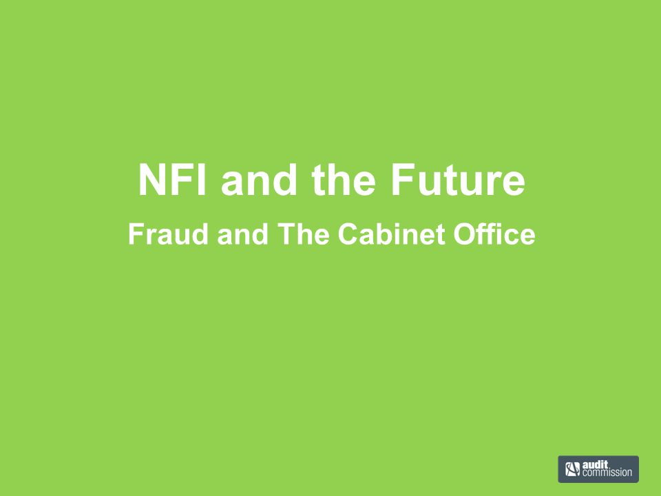 Fraud and The Cabinet Office NFI and the Future