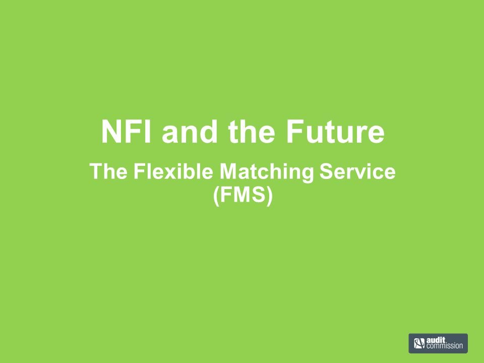 The Flexible Matching Service (FMS) NFI and the Future