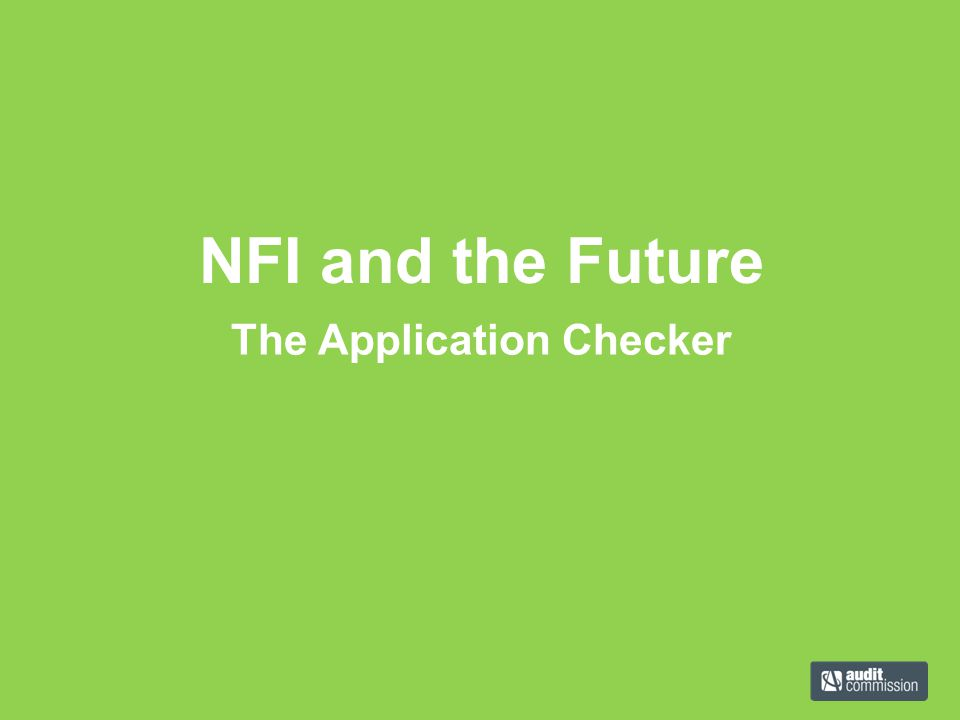 The Application Checker NFI and the Future