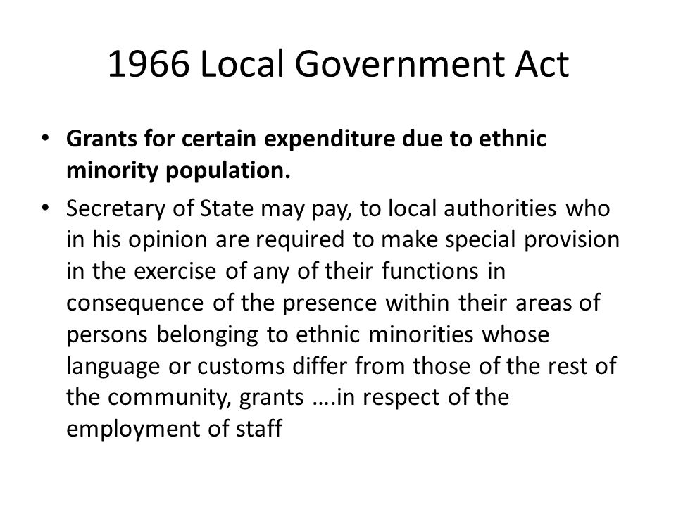 1966 Local Government Act Grants for certain expenditure due to ethnic minority population.