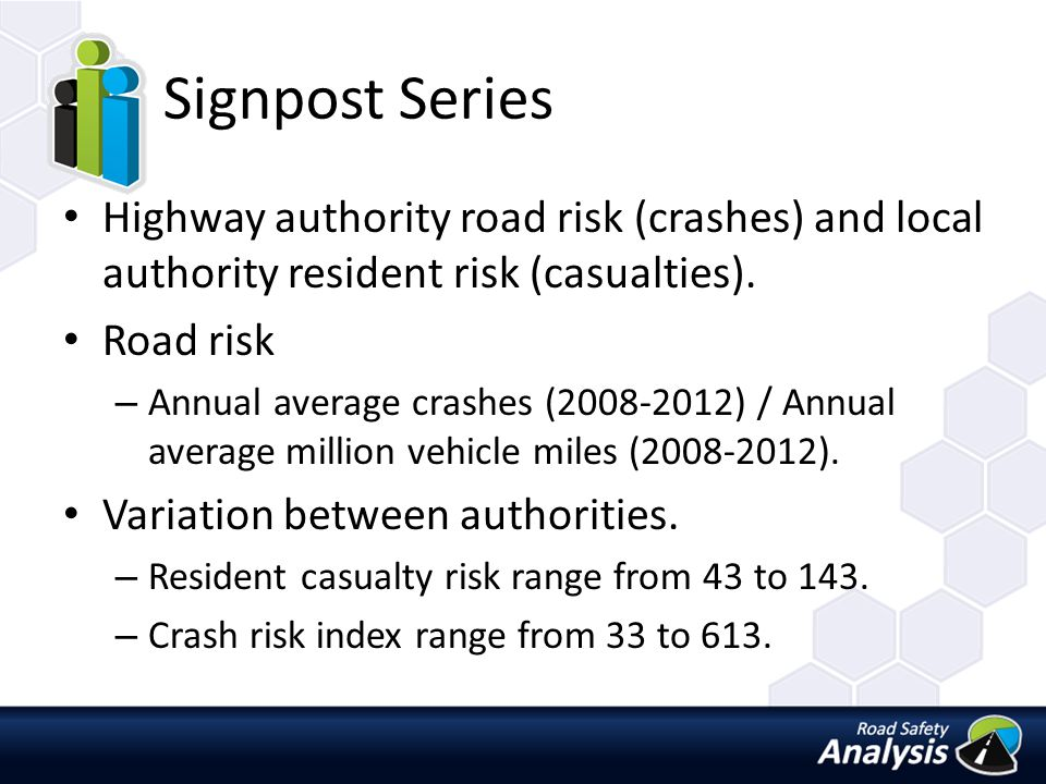 Signpost Series Highway authority road risk (crashes) and local authority resident risk (casualties).