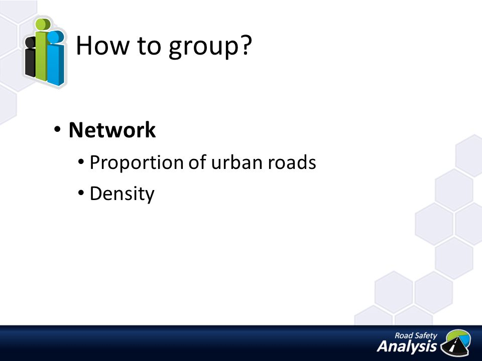How to group? Network Proportion of urban roads Density