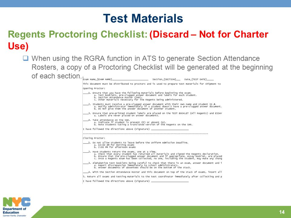Test Materials Regents Proctoring Checklist: (Discard – Not for Charter Use)  When using the RGRA function in ATS to generate Section Attendance Rosters, a copy of a Proctoring Checklist will be generated at the beginning of each section.
