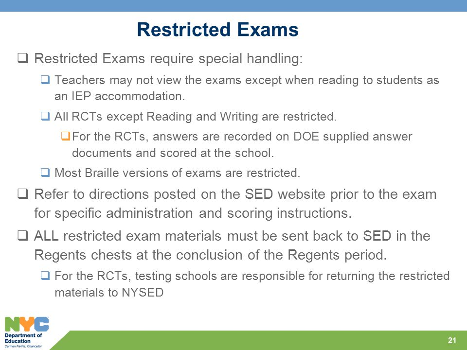 Restricted Exams  Restricted Exams require special handling:  Teachers may not view the exams except when reading to students as an IEP accommodation.
