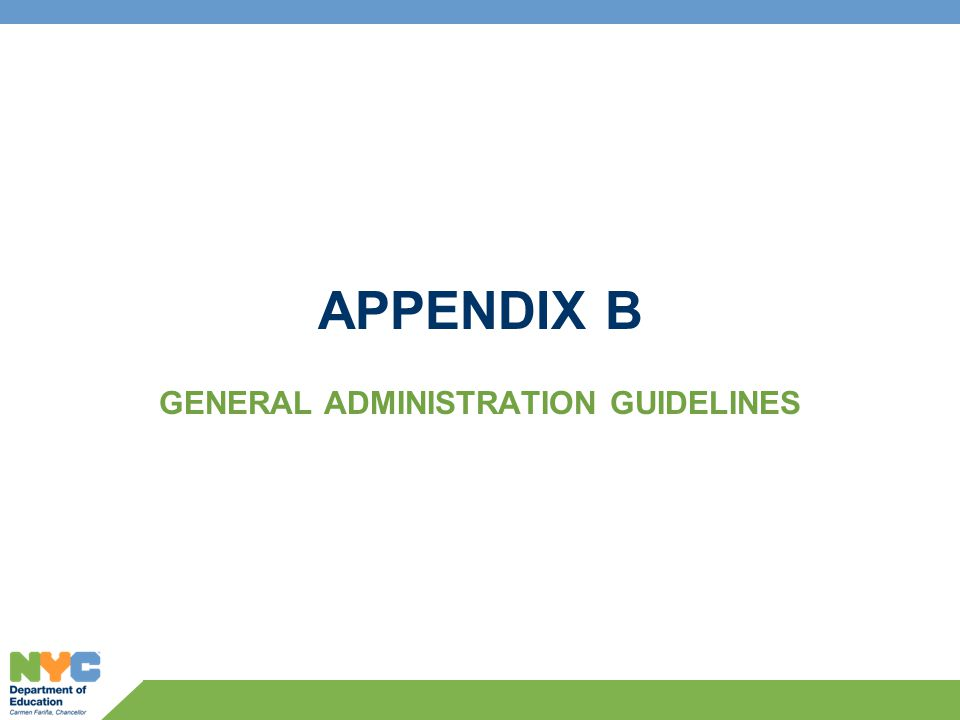 APPENDIX B GENERAL ADMINISTRATION GUIDELINES