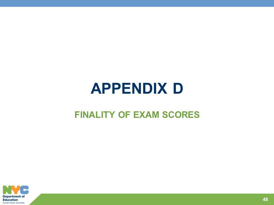 APPENDIX D FINALITY OF EXAM SCORES 48