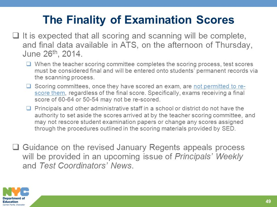 The Finality of Examination Scores  It is expected that all scoring and scanning will be complete, and final data available in ATS, on the afternoon of Thursday, June 26 th, 2014.