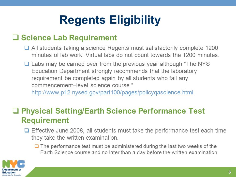 Regents Eligibility  Science Lab Requirement  All students taking a science Regents must satisfactorily complete 1200 minutes of lab work.