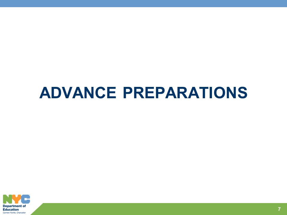 ADVANCE PREPARATIONS 7