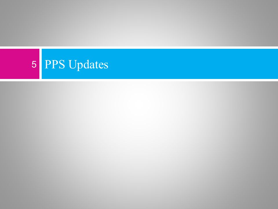 PPS Updates 5