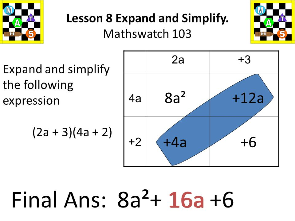 x+5 x - 6 - x Expand and simplify the following expression (x + 5)(x - 6) Lesson 8 Expand and Simplify. Mathswatch 103 x²+5x - - 6x-30 x²- x - 30 Fina