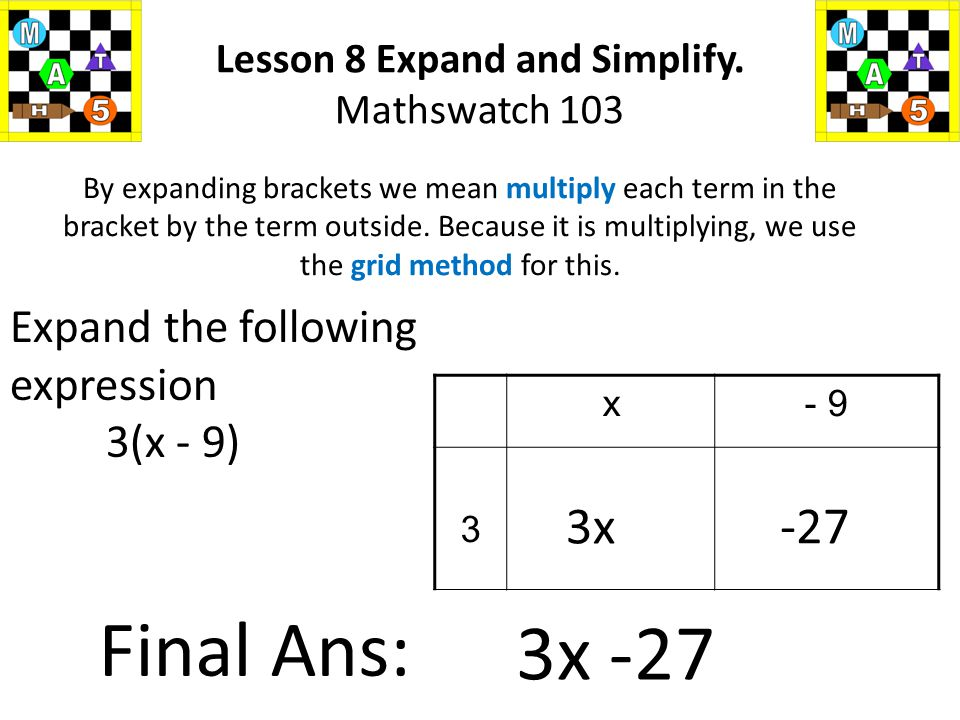 To simplify expressions by collecting like terms.To expand individual single brackets.