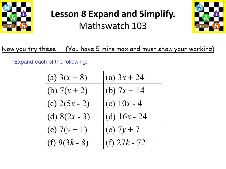 x+ 7 x x² + 7x Expand the following expression x(x +7) Lesson 8 Expand and Simplify. Mathswatch 103 x²+7x Final Ans: