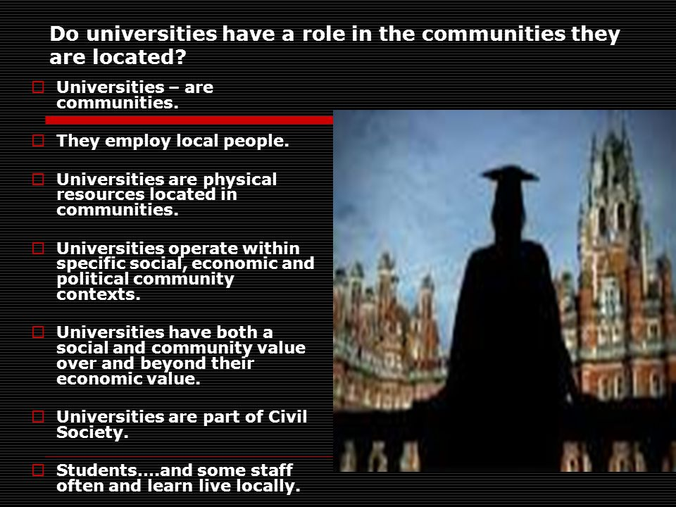 Do universities have a role in the communities they are located.