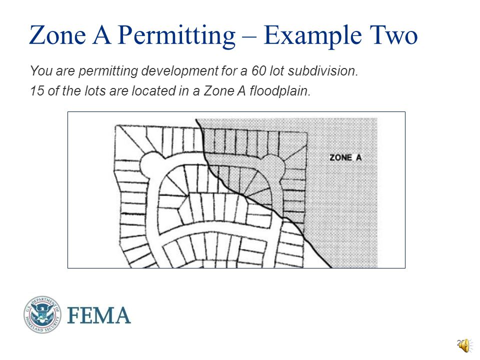 Zone A Permitting – Example One A resident enters the permitting office with the intention to build a house on a riverfront plot of land.