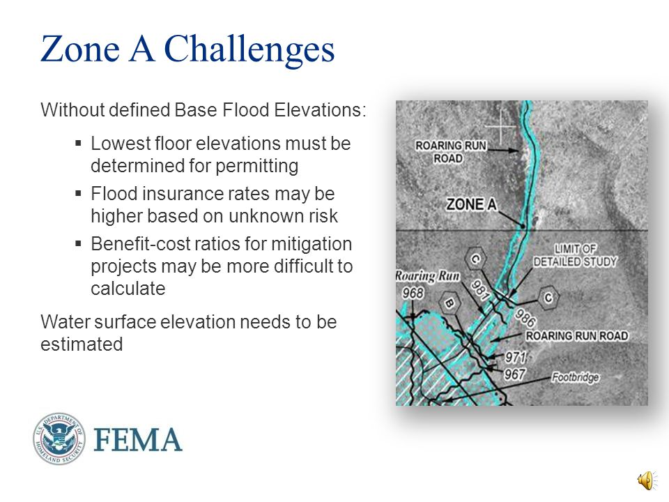 What is a Zone A Floodplain?  Area of the 1% annual-chance floodplain  Boundaries have been determined using approximate methodologies  No publishe
