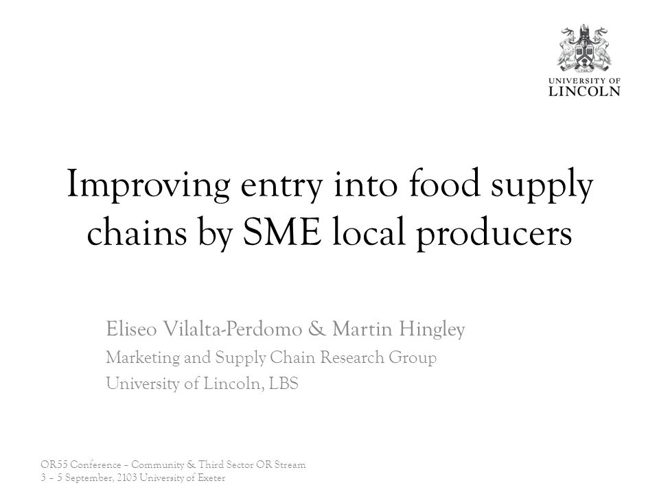 SC linking abilities: Microenterprises and food industry SC in food industry Common understanding High-volume Low-variety Make-to-stock Short time delivery Cost as a major order-winner Micro-enterprises Small batches Product differentiation Product innovation Best-before limitations Unpredictable processing (i.e.