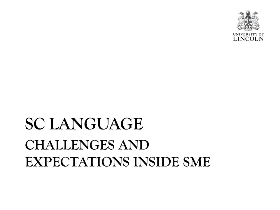SC language: Challenges and expectations inside SME What is a Supply Chain.