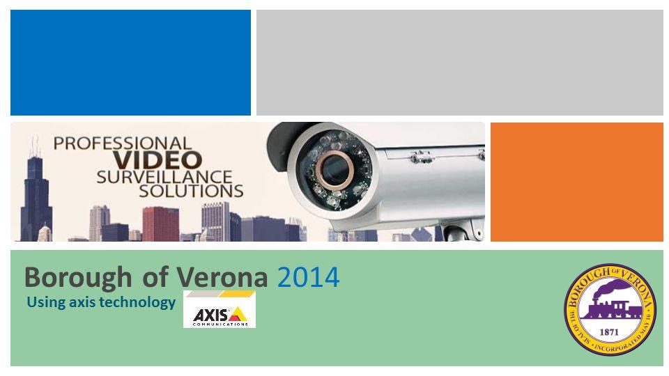 Borough of Verona 2014 Using axis technology
