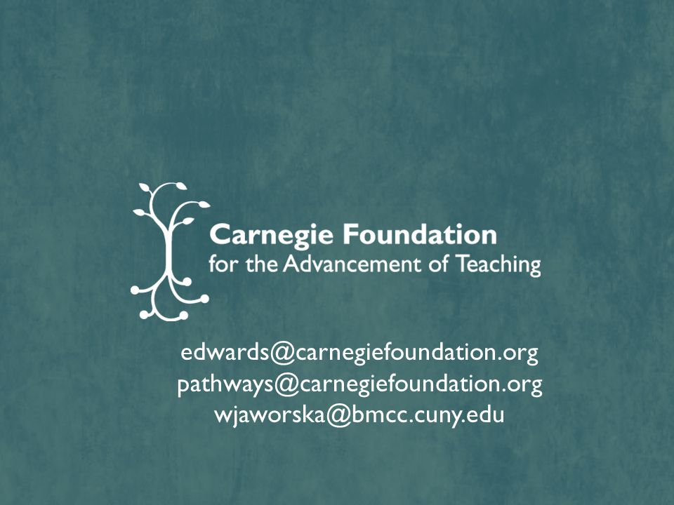 edwards@carnegiefoundation.org pathways@carnegiefoundation.org wjaworska@bmcc.cuny.edu