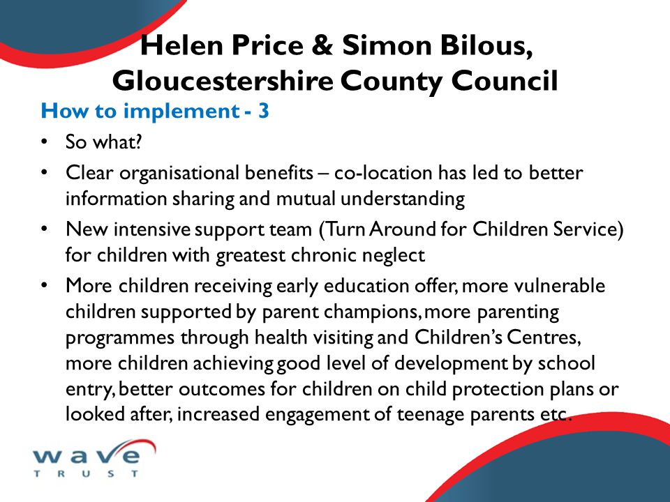 Helen Price & Simon Bilous, Gloucestershire County Council How to implement - 3 So what.