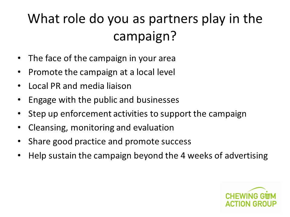 What role do you as partners play in the campaign.