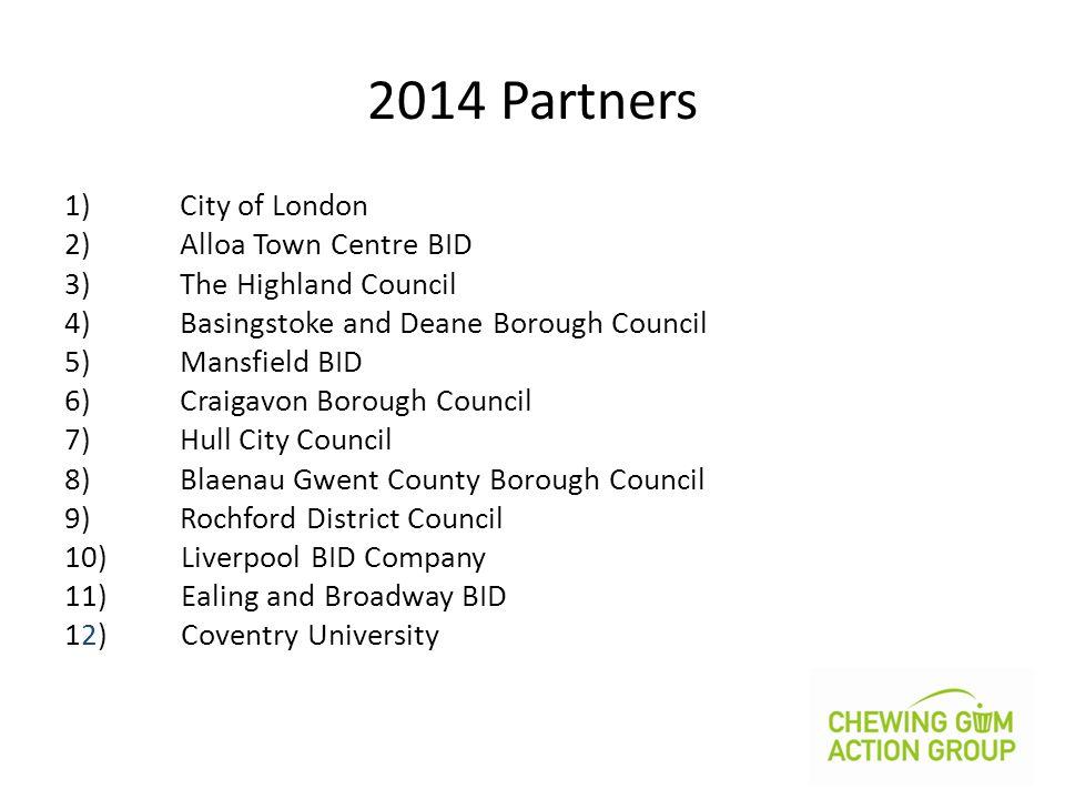 2014 Partners 1) City of London 2) Alloa Town Centre BID 3) The Highland Council 4) Basingstoke and Deane Borough Council 5) Mansfield BID 6) Craigavo