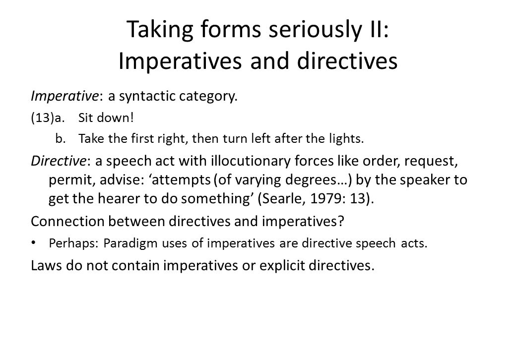 Taking forms seriously III: Direct and indirect directives (14)a.Turn yourself in to the police.