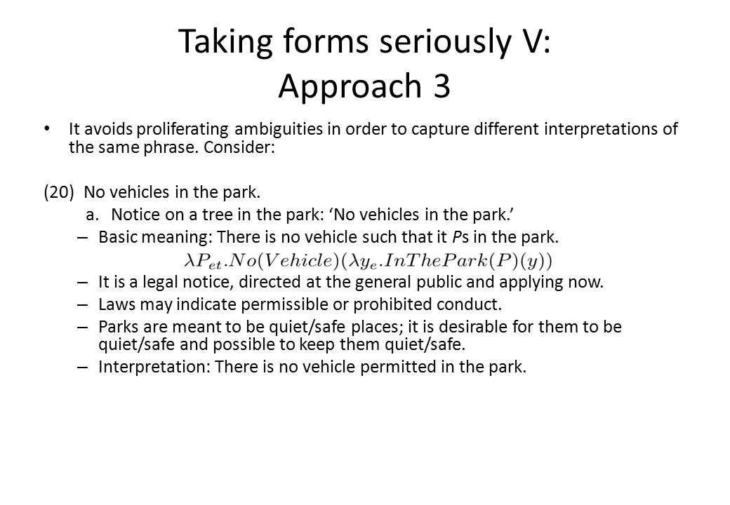 Taking forms seriously V: Approach 3 (20)No vehicles in the park.