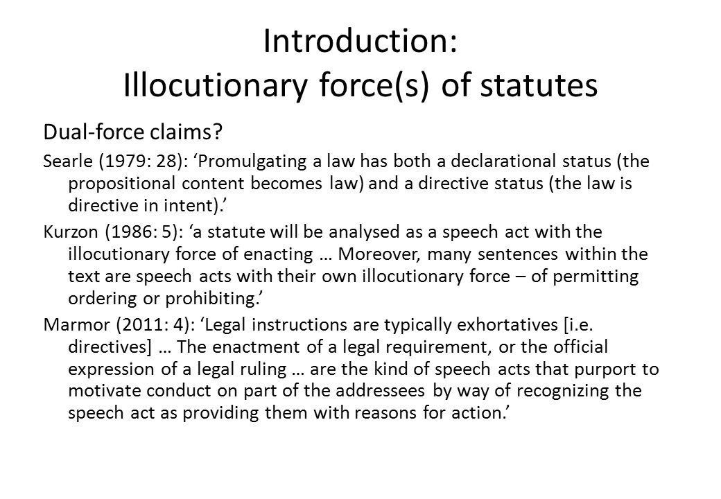Introduction: Illocutionary force(s) of statutes Our claims: Statutes wear their forces 'on their sleeves'; dual-force claims are otiose.