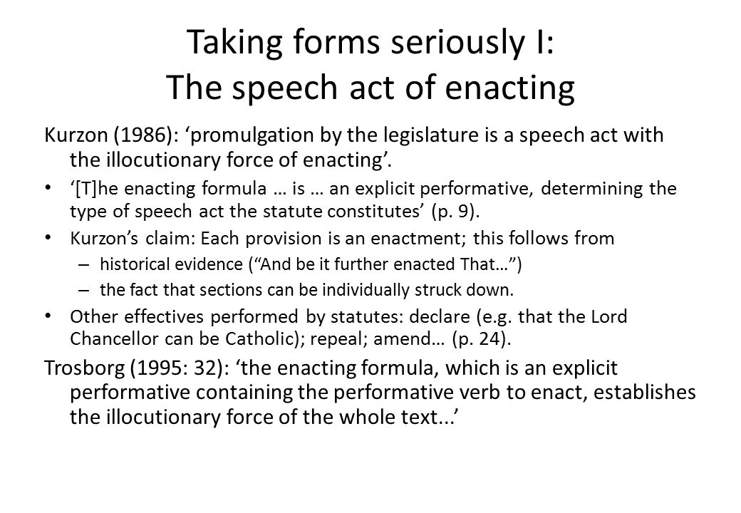 Taking forms seriously I: Provisions that are just effectives Provisions with 'no prescriptive action-guiding content', e.g.