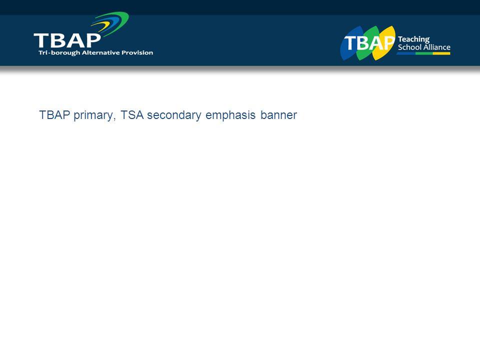 TBAP primary, TSA secondary emphasis banner