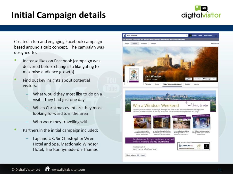 Initial Campaign details 11 Created a fun and engaging Facebook campaign based around a quiz concept.