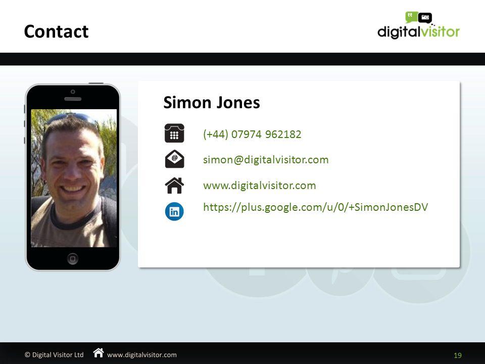 Contact 19 Simon Jones (+44) 07974 962182 simon@digitalvisitor.com www.digitalvisitor.com https://plus.google.com/u/0/+SimonJonesDV