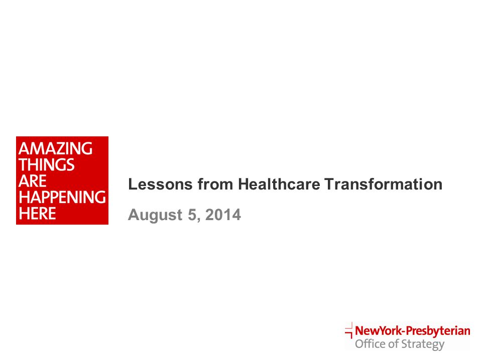 Lessons from Healthcare Transformation August 5, 2014