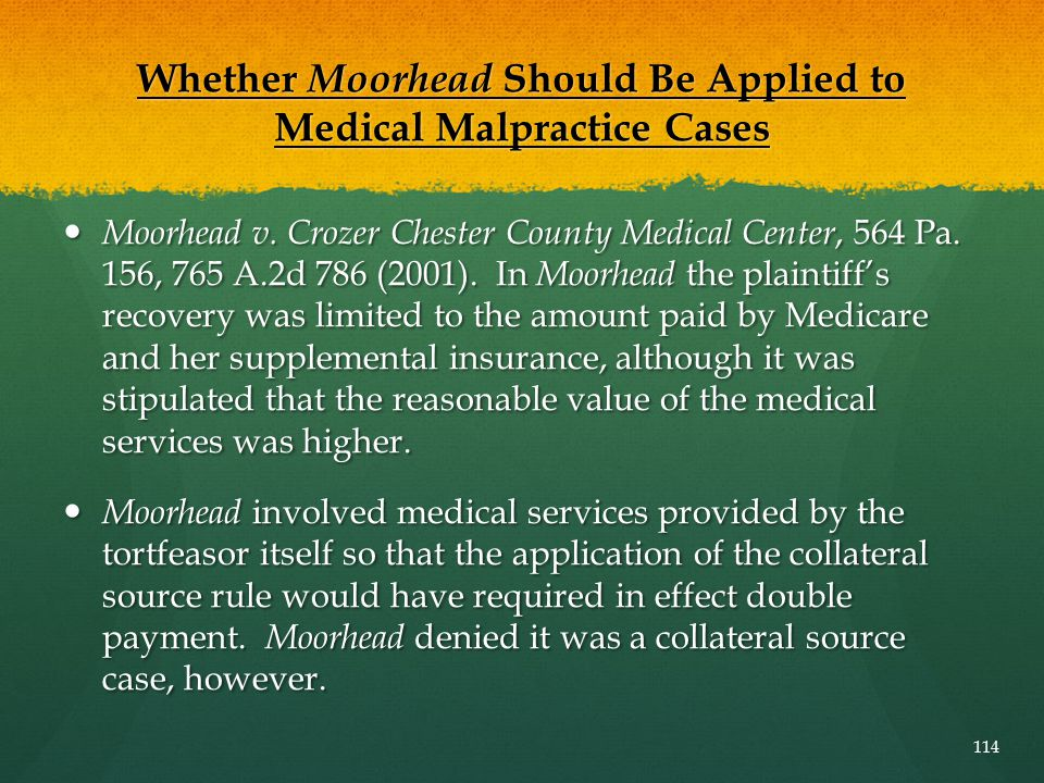 Moorhead v. Crozer Chester County Medical Center, 564 Pa. 156, 765 A.2d 786 (2001). In Moorhead the plaintiff's recovery was limited to the amount pai