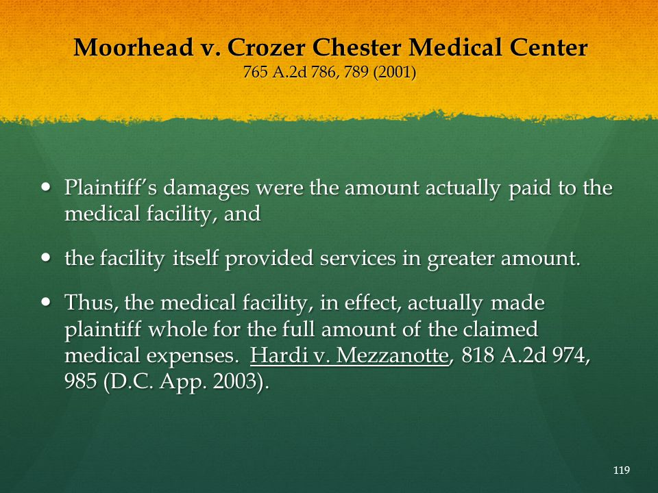 Moorhead v. Crozer Chester Medical Center 765 A.2d 786, 789 (2001) Plaintiff's damages were the amount actually paid to the medical facility, and Plai