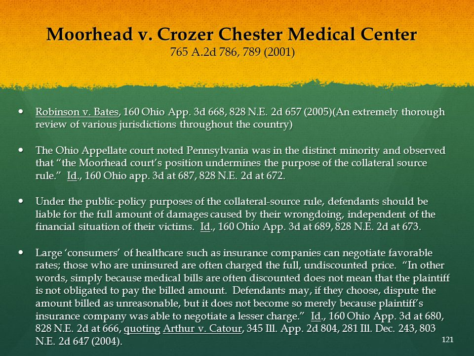 Moorhead v. Crozer Chester Medical Center 765 A.2d 786, 789 (2001) Robinson v. Bates, 160 Ohio App. 3d 668, 828 N.E. 2d 657 (2005)(An extremely thorou