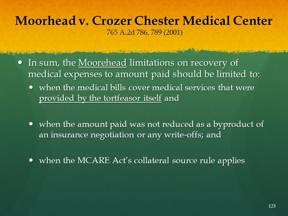 Moorhead v. Crozer Chester Medical Center 765 A.2d 786, 789 (2001) In sum, the Moorehead limitations on recovery of medical expenses to amount paid sh