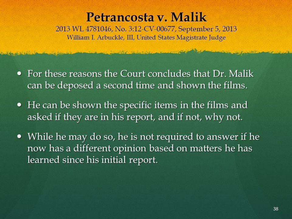 Petrancosta v. Malik 2013 WL 4781046, No. 3:12-CV-00677, September 5, 2013 William I. Arbuckle, III, United States Magistrate Judge For these reasons